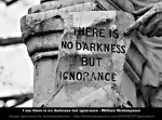 shakespeare - there is no darkness but ignorance