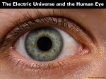 The Electric Universe and the Human Eye
