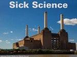Sick Science