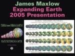 James Maxlow - Expanding Earth 2005 Presentation