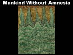 Mankind Without Amnesia
