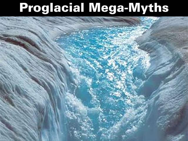 Proglacial Mega-Myths
