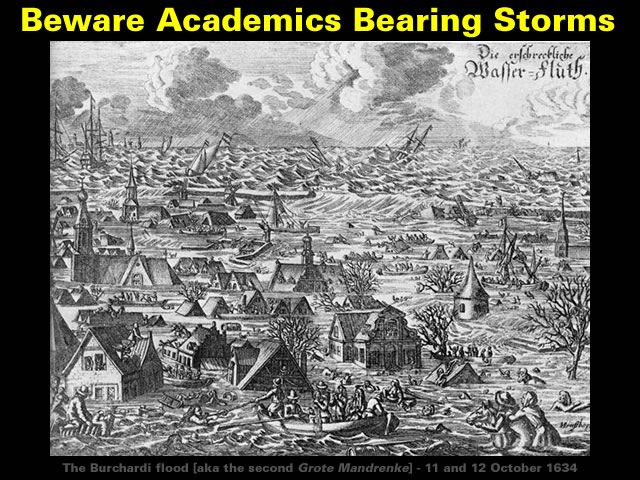 Beware Academics Bearing Storms