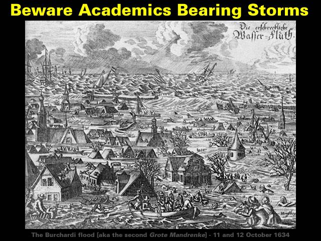 Beware Academics Bearing Storms
