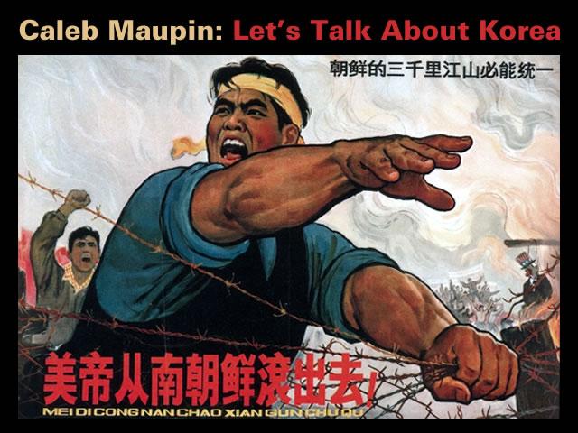 caleb-maupin-lets-talk-about-korea