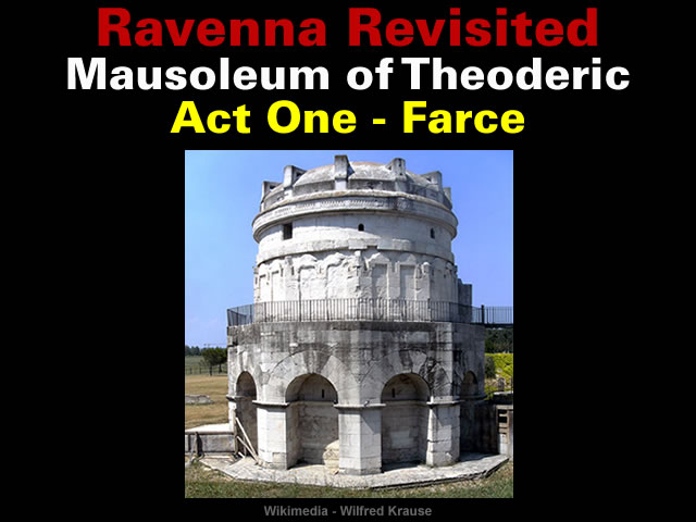 Ravenna revisited mausoleum of theoderic farce malagabay for Farcical law